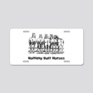 Nothing Butt Horses Aluminum License Plate